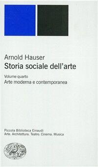 Storia sociale dell 39 arte vol 4 arte moderna e for Biblioteca di storia moderna e contemporanea