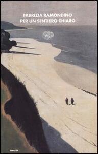 Per un sentiero chiaro - Fabrizia Ramondino - copertina
