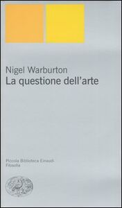 Libro La questione dell'arte Nigel Warburton