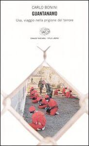 Libro Guantanamo. Usa, viaggio nella prigione del terrore Carlo Bonini