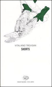 Foto Cover di Shorts, Libro di Vitaliano Trevisan, edito da Einaudi