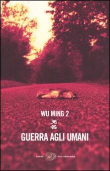 Guerra agli umani - Wu Ming 2 - copertina