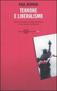 Terrore e liberalismo. Perché la guerra al fondamentalismo è una guerra antifascista - Paul Berman - copertina