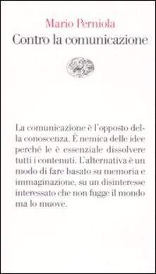 Contro la comunicazione - Mario Perniola - copertina