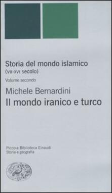 Storia del mondo islamico (VII-XVI secolo). Vol. 2: Il mondo iranico e turco..pdf