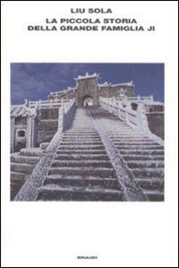 Foto Cover di La piccola storia della grande famiglia Ji, Libro di Liu Sola, edito da Einaudi