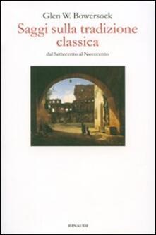 Saggi sulla tradizione classica dal Settecento al Novecento.pdf