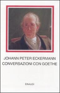 Conversazioni con Goethe negli ultimi anni della sua vita - Johann P. Eckermann - copertina