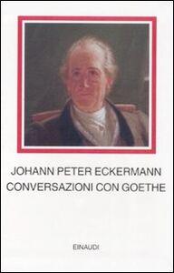 Libro Conversazioni con Goethe negli ultimi anni della sua vita Johann P. Eckermann