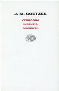 Vergogna-Gioventù-Infanzia - J. M. Coetzee - copertina