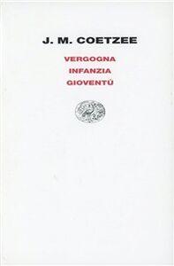 Foto Cover di Vergogna-Gioventù-Infanzia, Libro di J. M. Coetzee, edito da Einaudi