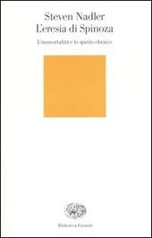 L' eresia di Spinoza. L'immortalità e lo spirito ebraico