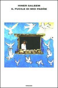 Libro Il fucile di mio padre Hiner Saleem