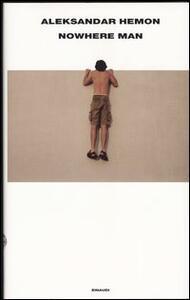 Nowhere Man - Aleksandar Hemon - copertina