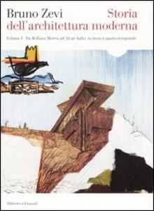 Storia dell'architettura moderna. Vol. 1: Da William Morris ad Alvar Aalto: la ricerca spaziotemporale. - Bruno Zevi - copertina