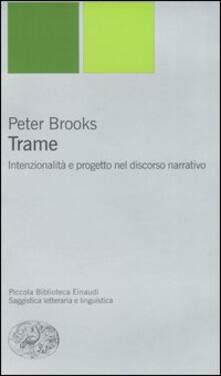 Trame. Intenzionalità e progetto nel discorso narrativo - Peter Brooks - copertina