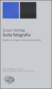 Sulla fotografia. Realtà e immagine nella nostra società - Susan Sontag - copertina