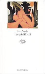 I sotterranei della libertà. Vol. 1: Tempi difficili. - Jorge Amado - copertina
