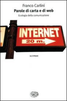 Parole di carta e di web. Ecologia della comunicazione - Franco Carlini - copertina