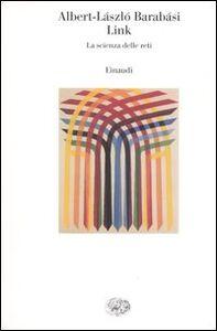 Foto Cover di Link. La scienza delle reti, Libro di AlbertLászló Barabási, edito da Einaudi