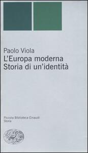 L' Europa moderna. Storia di un'identità - Paolo Viola - copertina