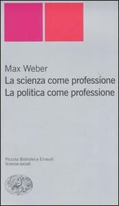 La scienza come professione. La politica come professione - Max Weber - copertina