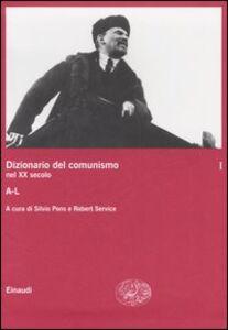 Foto Cover di Dizionario del comunismo nel XX secolo. Vol. 1: A-L., Libro di  edito da Einaudi