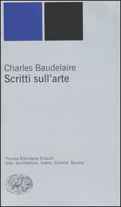 Scritti sull'arte - Charles Baudelaire - copertina