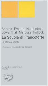 La Scuola di Francoforte. La storia e i testi - copertina