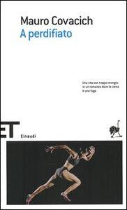 Libro A perdifiato Mauro Covacich