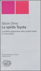 Lo spirito Toyota. Il modello giapponese della qualità totale. E il suo prezzo