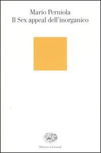 Il sex appeal dell'inorganico - Mario Perniola - copertina