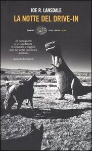 Foto Cover di La notte del drive-in, Libro di Joe R. Lansdale, edito da Einaudi