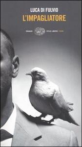 L' impagliatore - Luca Di Fulvio - copertina