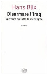 Disarmare l'Iraq. La verità su tutte le menzogne