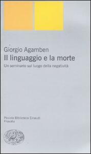 Il linguaggio e la morte. Un seminario sul luogo della negatività - Giorgio Agamben - copertina