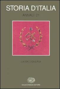 Storia d'Italia. Annali. Vol. 21: La massoneria. - copertina