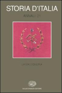 Libro Storia d'Italia. Annali. Vol. 21: La massoneria.