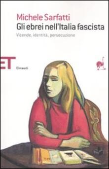 Librisulladiversita.it Gli ebrei nell'Italia fascista. Vicende, identità, persecuzione Image