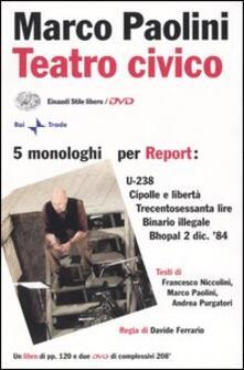 Winniearcher.com Teatro civico. 5 monologhi per Report: U-238-Cipolle e libertà-Trecentosessanta lire-Binario illegale-Bhopal 2 dic. '84. Con 2 DVD Image