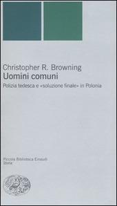 Uomini comuni. Polizia tedesca e «soluzione finale» in Polonia