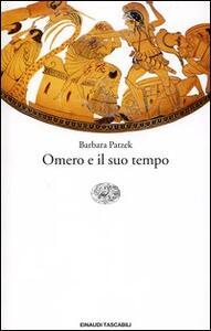 Omero e il suo tempo - Barbara Patzek - copertina