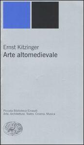 Libro Arte altomedievale Ernst Kitzinger
