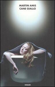 Foto Cover di Cane giallo, Libro di Martin Amis, edito da Einaudi