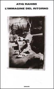 Foto Cover di L' immagine del ritorno, Libro di Atiq Rahimi, edito da Einaudi
