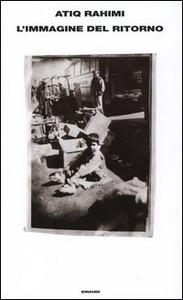 Libro L' immagine del ritorno Atiq Rahimi