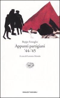 Appunti partigiani '44-'45 - Fenoglio Beppe - wuz.it