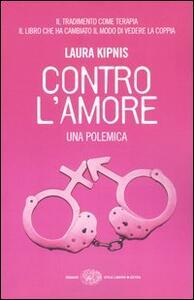 Contro l'amore. Una polemica - Laura Kipnis - copertina