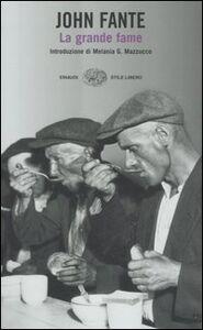 Foto Cover di La grande fame, Libro di John Fante, edito da Einaudi