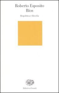 Foto Cover di Bíos. Biopolitica e filosofia, Libro di Roberto Esposito, edito da Einaudi